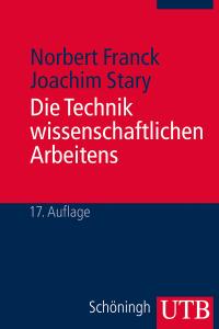 Die Technik wissenschaftlichen Arbeitens von Franck und Stary